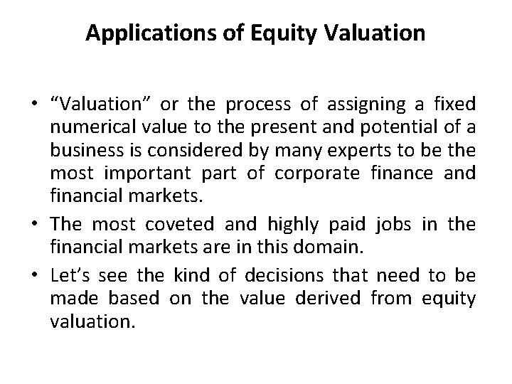 """Applications of Equity Valuation • """"Valuation"""" or the process of assigning a fixed numerical"""