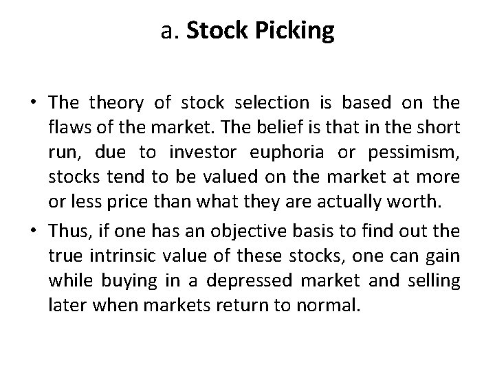 a. Stock Picking • The theory of stock selection is based on the flaws
