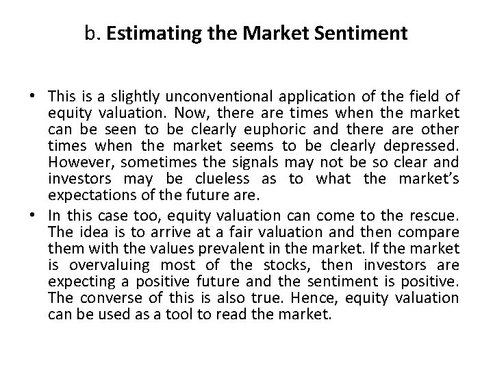 b. Estimating the Market Sentiment • This is a slightly unconventional application of the