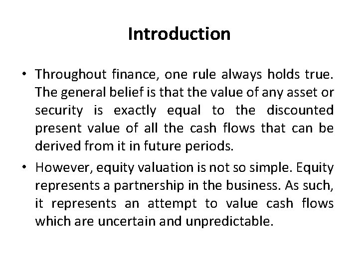 Introduction • Throughout finance, one rule always holds true. The general belief is that