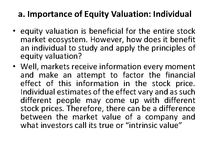 a. Importance of Equity Valuation: Individual • equity valuation is beneficial for the entire