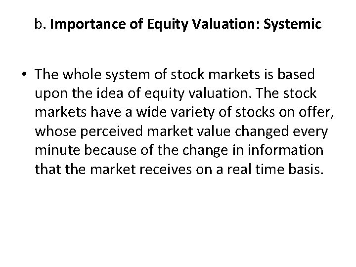 b. Importance of Equity Valuation: Systemic • The whole system of stock markets is