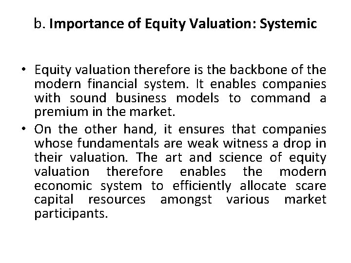 b. Importance of Equity Valuation: Systemic • Equity valuation therefore is the backbone of
