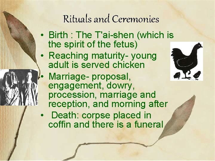 Rituals and Ceremonies • Birth : The T'ai-shen (which is the spirit of the