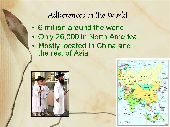 Adherences in the World • 6 million around the world • Only 26, 000