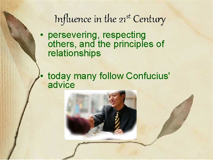 Influence in the 21 st Century • persevering, respecting others, and the principles of