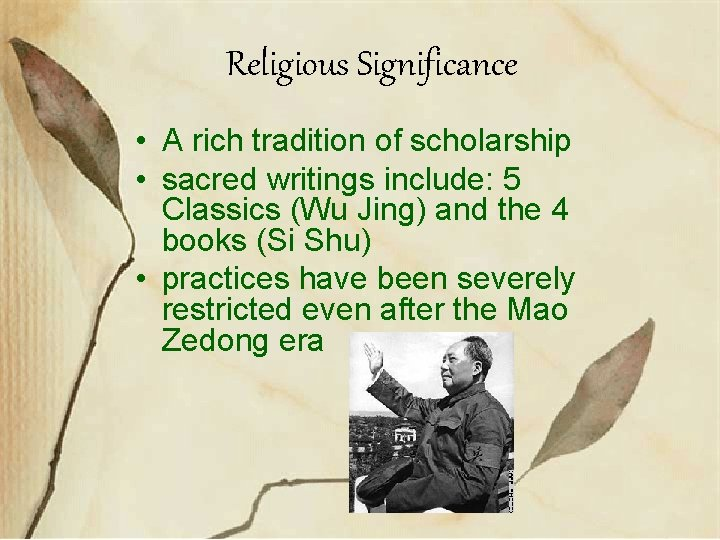 Religious Significance • A rich tradition of scholarship • sacred writings include: 5 Classics