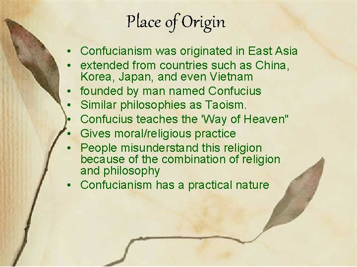 Place of Origin • Confucianism was originated in East Asia • extended from countries