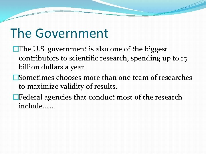 The Government �The U. S. government is also one of the biggest contributors to