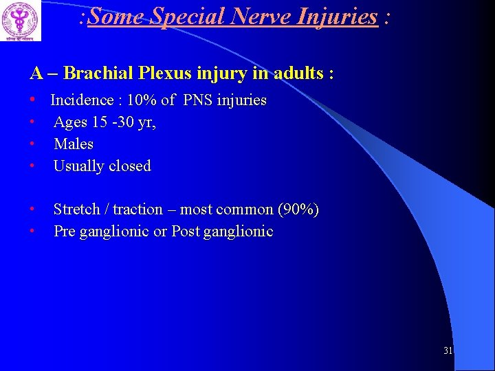 : Some Special Nerve Injuries : A – Brachial Plexus injury in adults :