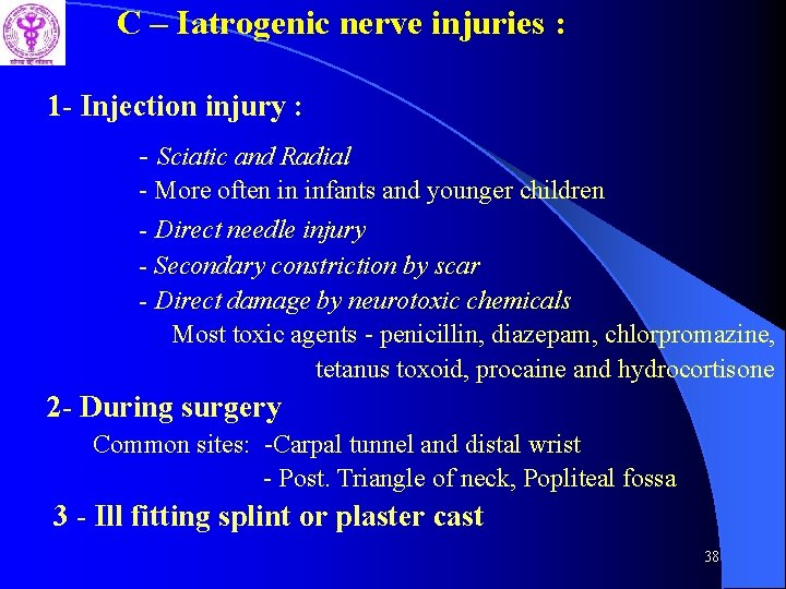 C – Iatrogenic nerve injuries : 1 - Injection injury : - Sciatic and