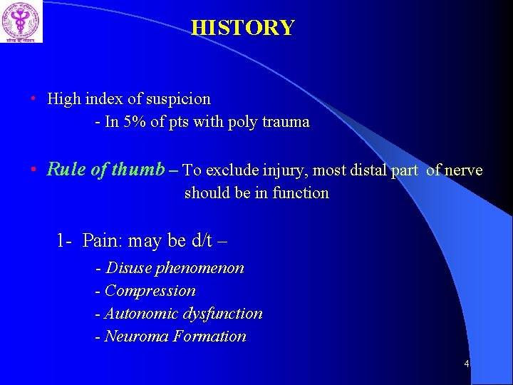 HISTORY • High index of suspicion - In 5% of pts with poly trauma