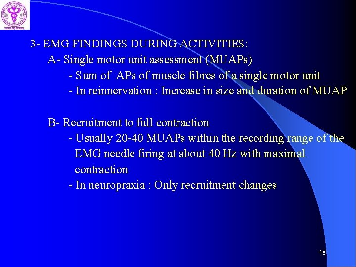 3 - EMG FINDINGS DURING ACTIVITIES: A- Single motor unit assessment (MUAPs) - Sum