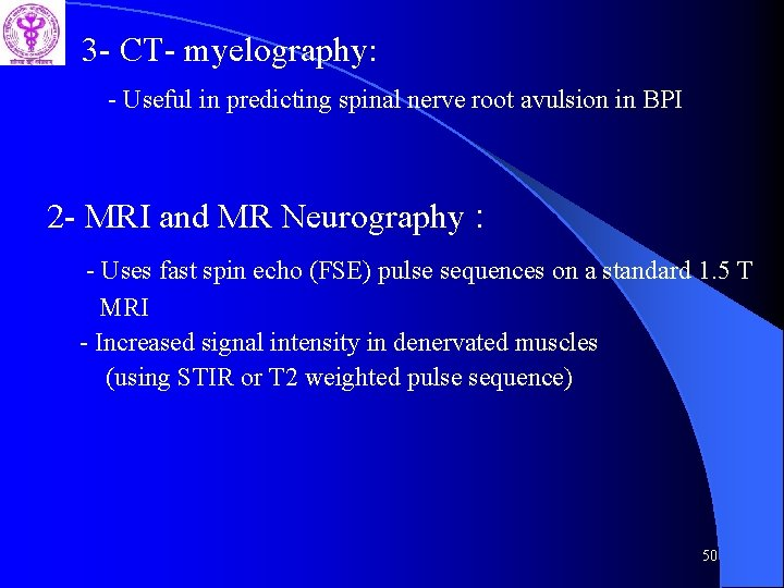 3 - CT- myelography: - Useful in predicting spinal nerve root avulsion in BPI