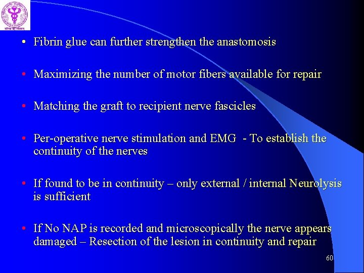 • Fibrin glue can further strengthen the anastomosis • Maximizing the number of