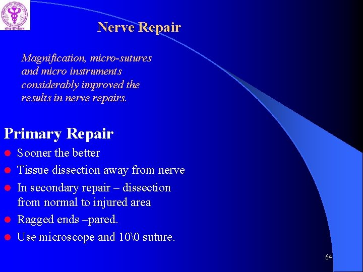 Nerve Repair Magnification, micro-sutures and micro instruments considerably improved the results in nerve repairs.