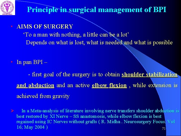 Principle in surgical management of BPI • AIMS OF SURGERY 'To a man with