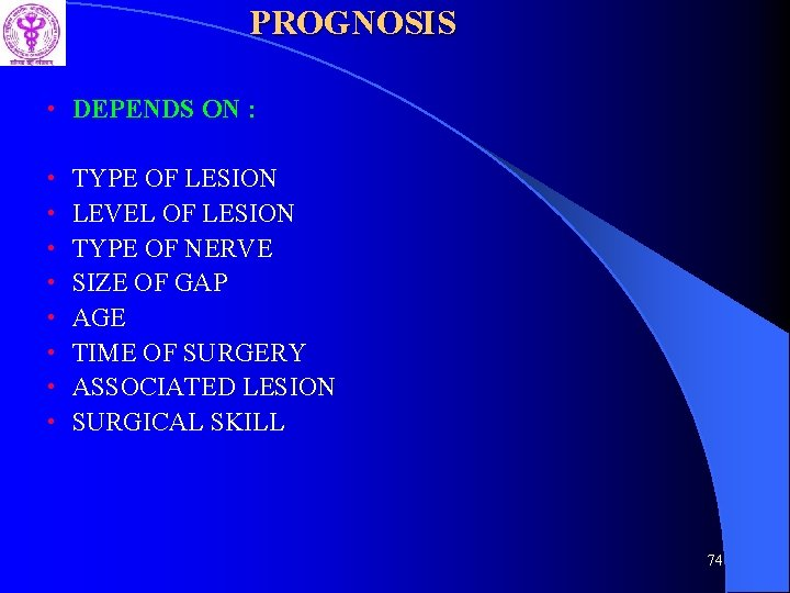 PROGNOSIS • DEPENDS ON : • • TYPE OF LESION LEVEL OF LESION TYPE