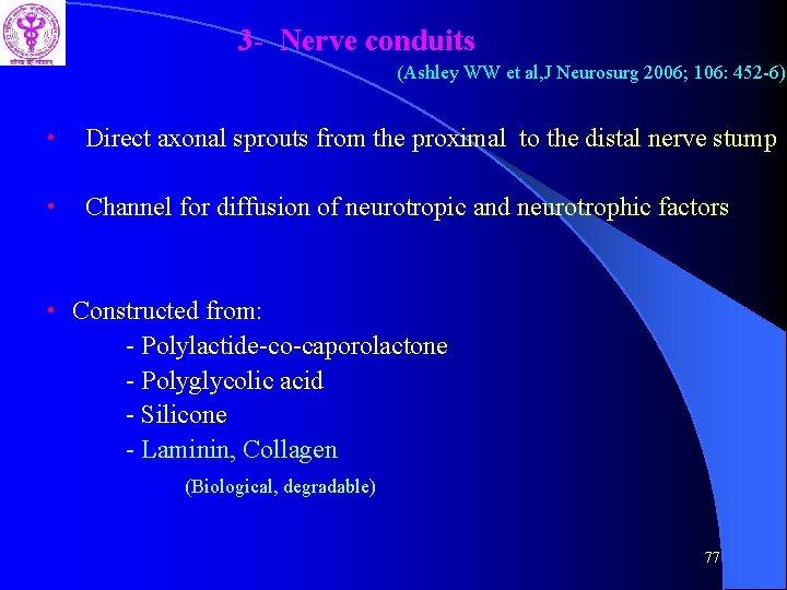 3 - Nerve conduits (Ashley WW et al, J Neurosurg 2006; 106: 452 -6)