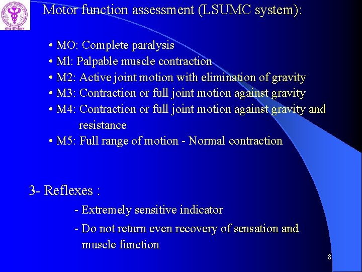 Motor function assessment (LSUMC system): • MO: Complete paralysis • Ml: Palpable muscle contraction