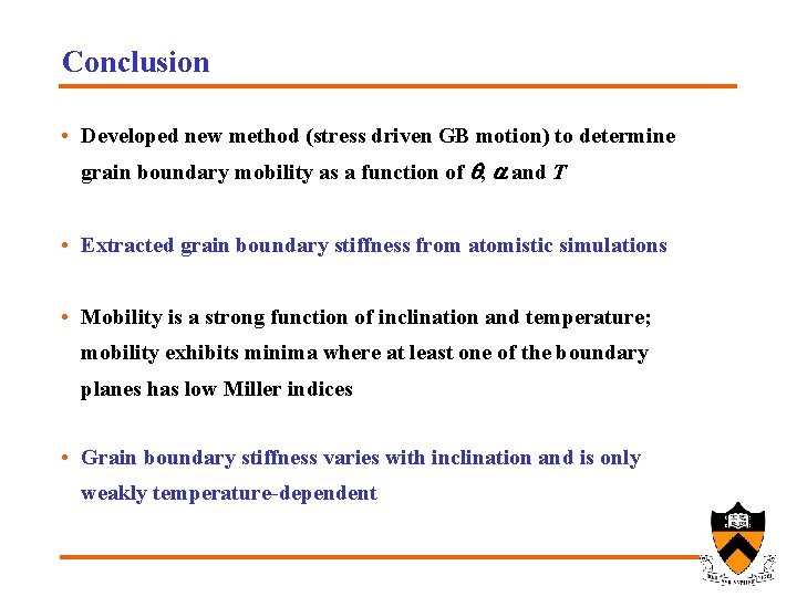 Conclusion • Developed new method (stress driven GB motion) to determine grain boundary mobility