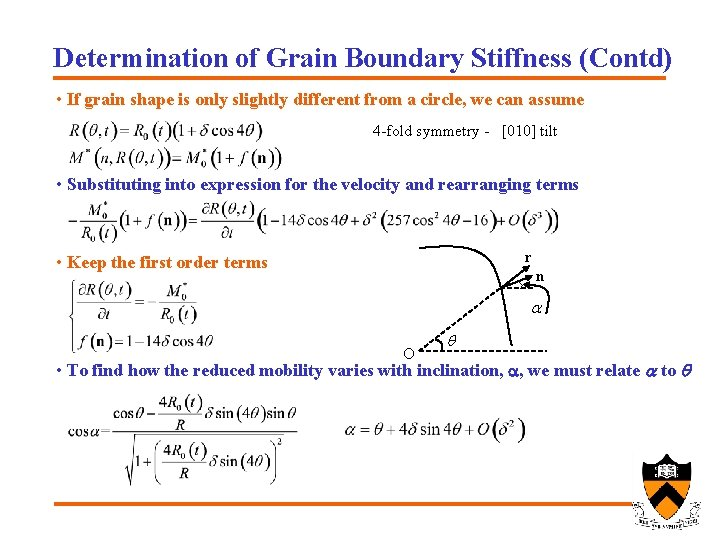 Determination of Grain Boundary Stiffness (Contd) • If grain shape is only slightly different