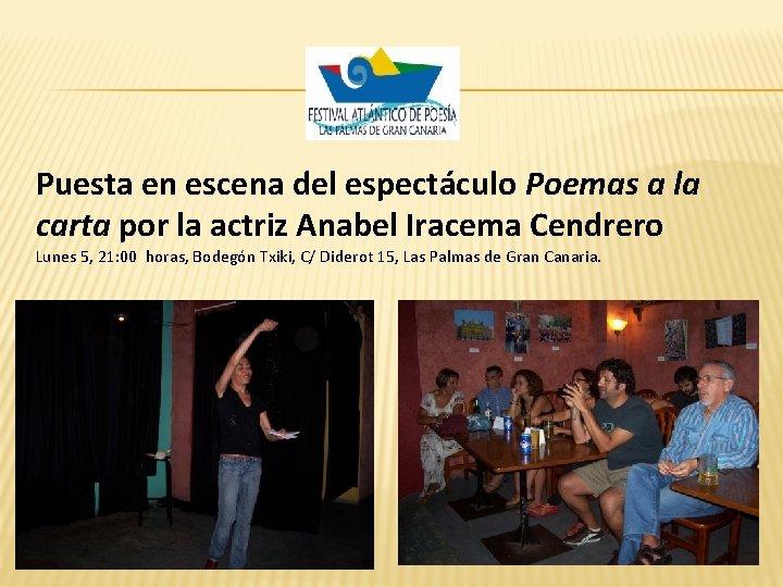 Puesta en escena del espectáculo Poemas a la carta por la actriz Anabel Iracema