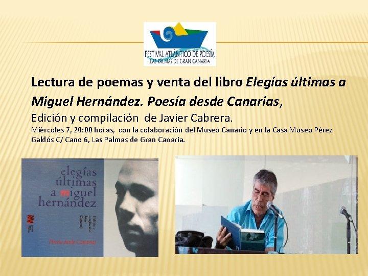 Lectura de poemas y venta del libro Elegías últimas a Miguel Hernández. Poesía desde