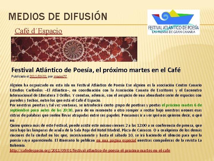 MEDIOS DE DIFUSIÓN Café d´Espacio Festival Atlántico de Poesía, el próximo martes en el