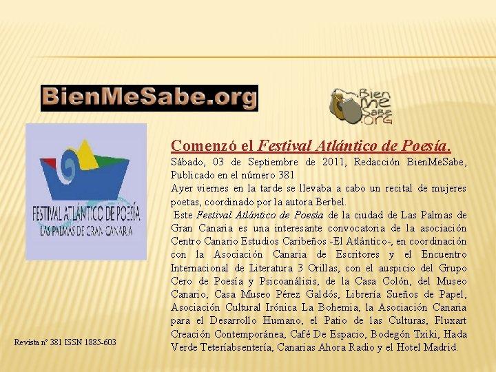 Comenzó el Festival Atlántico de Poesía. Revista nº 381 ISSN 1885 -603 Sábado, 03