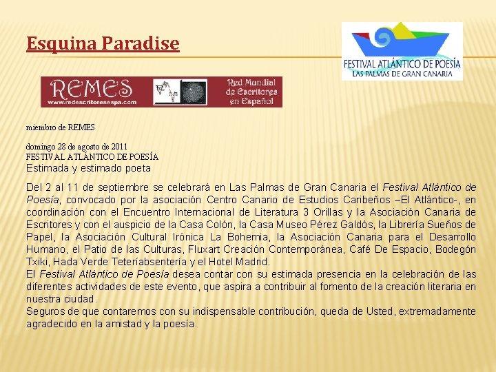 Esquina Paradise miembro de REMES domingo 28 de agosto de 2011 FESTIVAL ATLÁNTICO DE