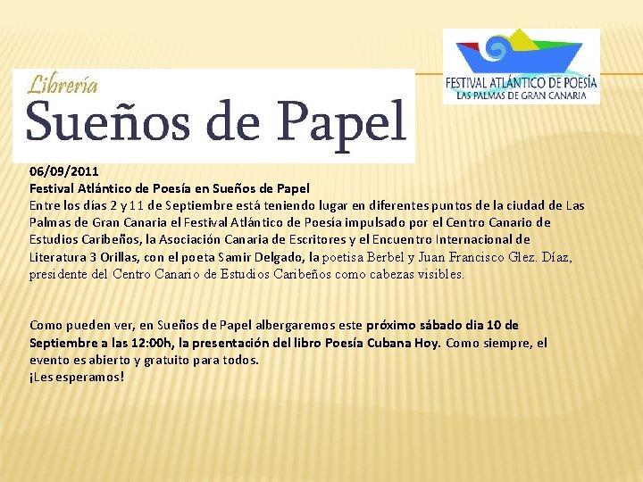 06/09/2011 Festival Atlántico de Poesía en Sueños de Papel Entre los días 2 y