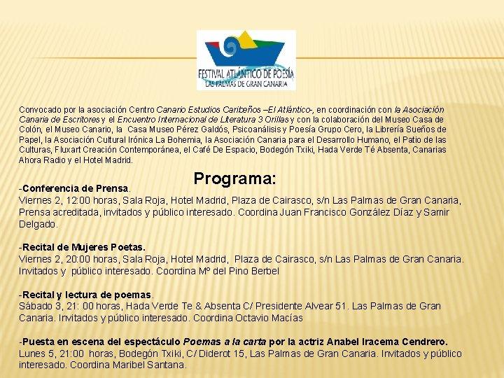 Convocado por la asociación Centro Canario Estudios Caribeños –El Atlántico-, en coordinación con la