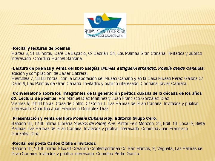 -Recital y lecturas de poemas. Martes 6, 21: 00 horas, Café De Espacio, C/