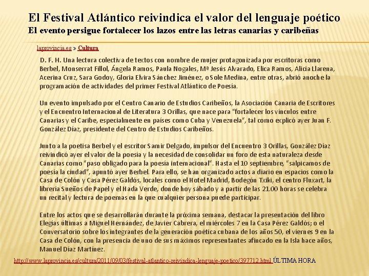 El Festival Atlántico reivindica el valor del lenguaje poético El evento persigue fortalecer los