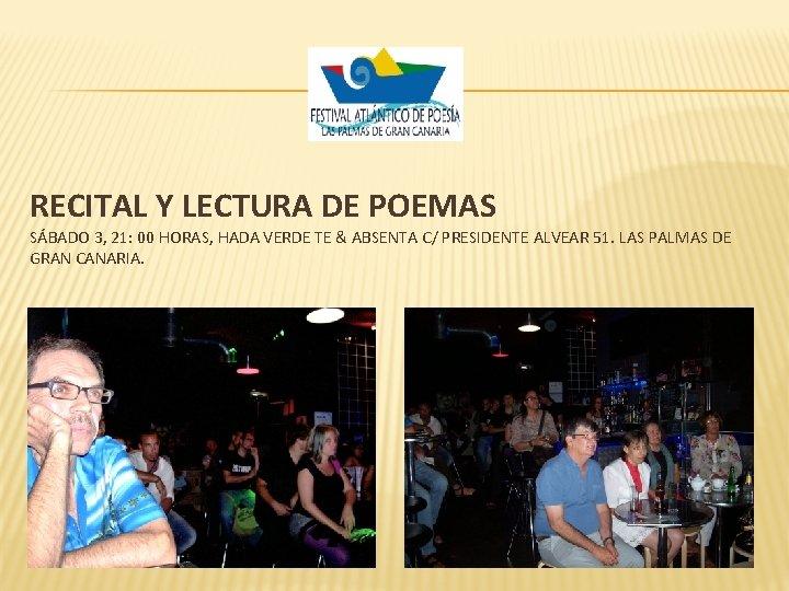 RECITAL Y LECTURA DE POEMAS SÁBADO 3, 21: 00 HORAS, HADA VERDE TE &