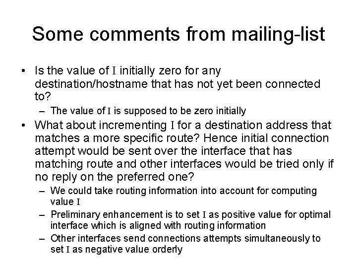 Some comments from mailing-list • Is the value of I initially zero for any