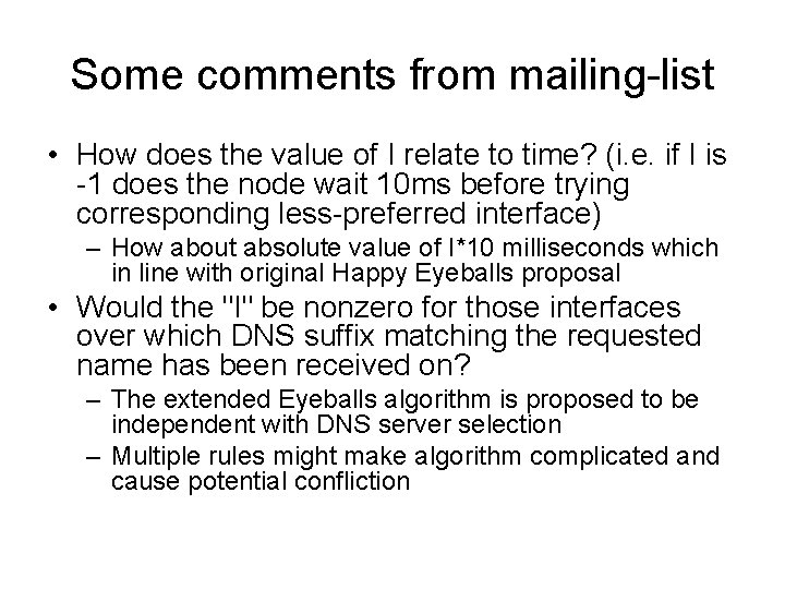 Some comments from mailing-list • How does the value of I relate to time?
