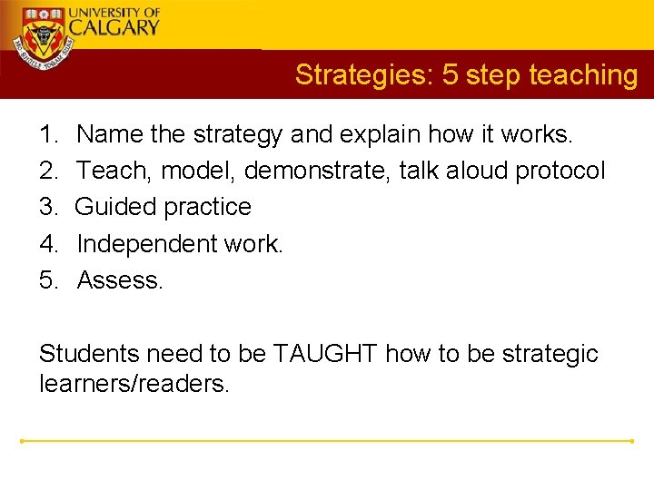 Strategies: 5 step teaching 1. 2. 3. 4. 5. Name the strategy and explain
