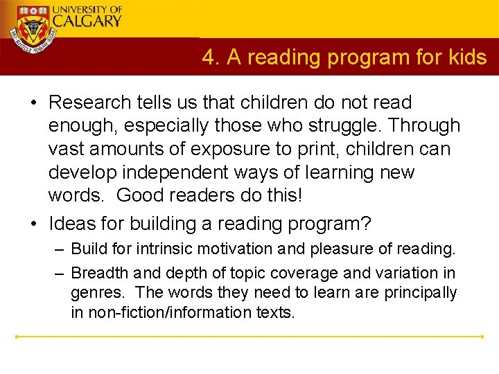 4. A reading program for kids • Research tells us that children do not