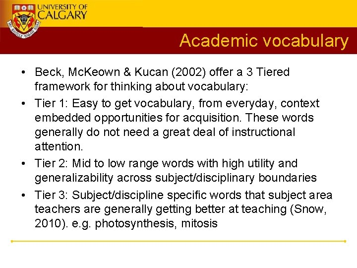 Academic vocabulary • Beck, Mc. Keown & Kucan (2002) offer a 3 Tiered framework