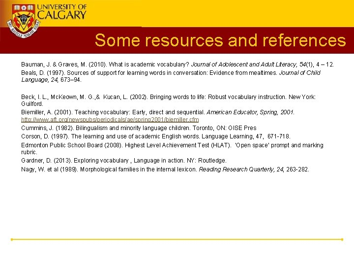 Some resources and references Bauman, J. & Graves, M. (2010). What is academic vocabulary?