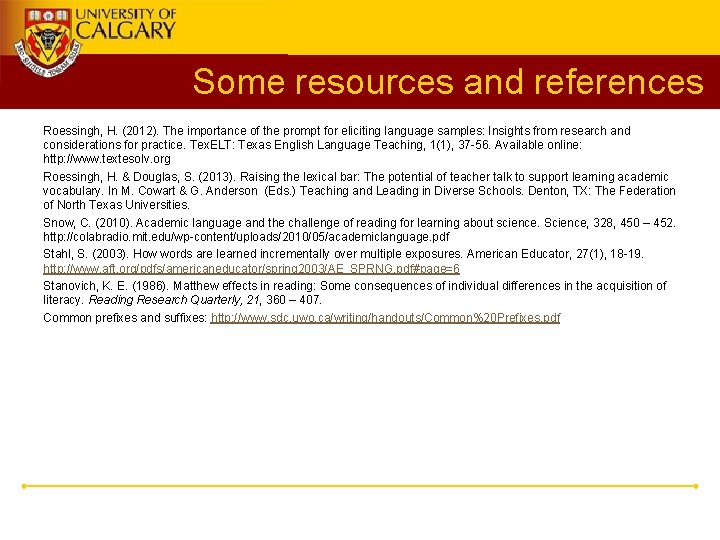Some resources and references Roessingh, H. (2012). The importance of the prompt for eliciting