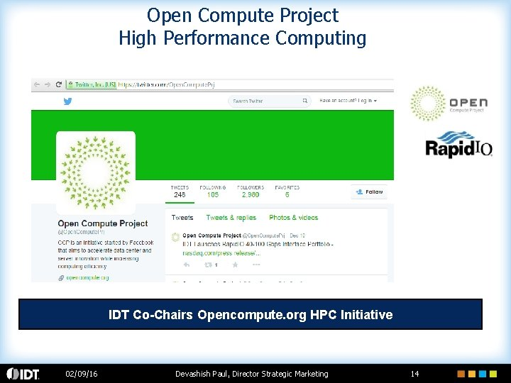 Open Compute Project High Performance Computing IDT Co-Chairs Opencompute. org HPC Initiative 02/09/16 Devashish