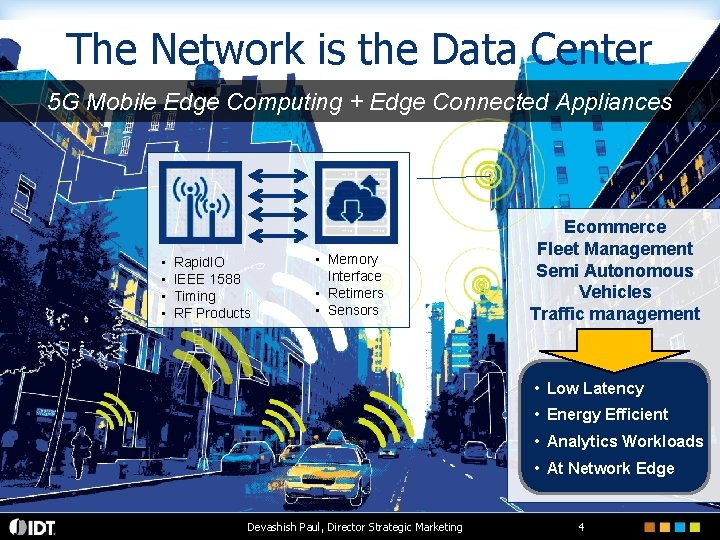 The Network is the Data Center 5 G Mobile Edge Computing + Edge Connected