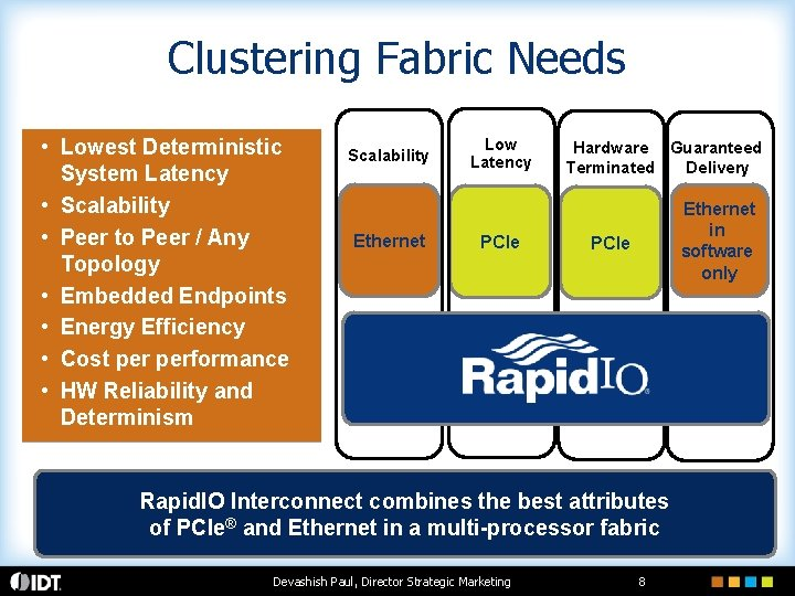 Clustering Fabric Needs • Lowest Deterministic System Latency • Scalability • Peer to Peer
