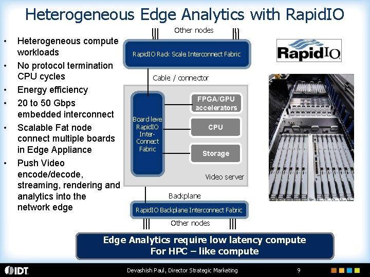 Heterogeneous Edge Analytics with Rapid. IO Other nodes • • • Heterogeneous compute workloads