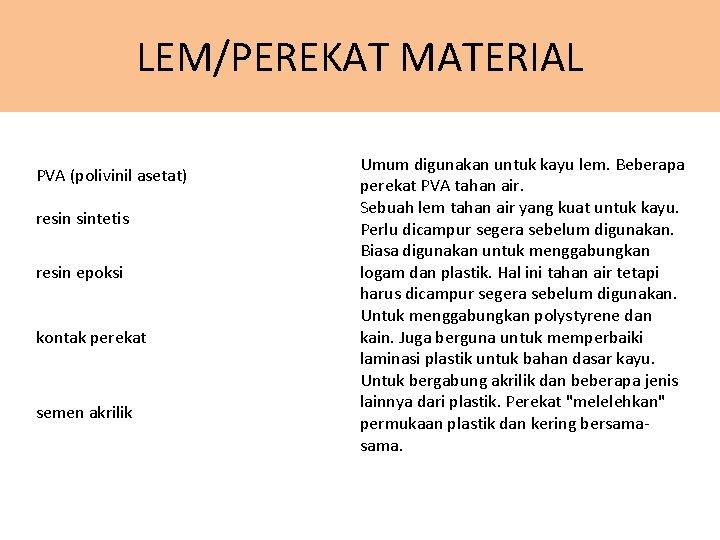 LEM/PEREKAT MATERIAL PVA (polivinil asetat) resin sintetis resin epoksi kontak perekat semen akrilik Umum