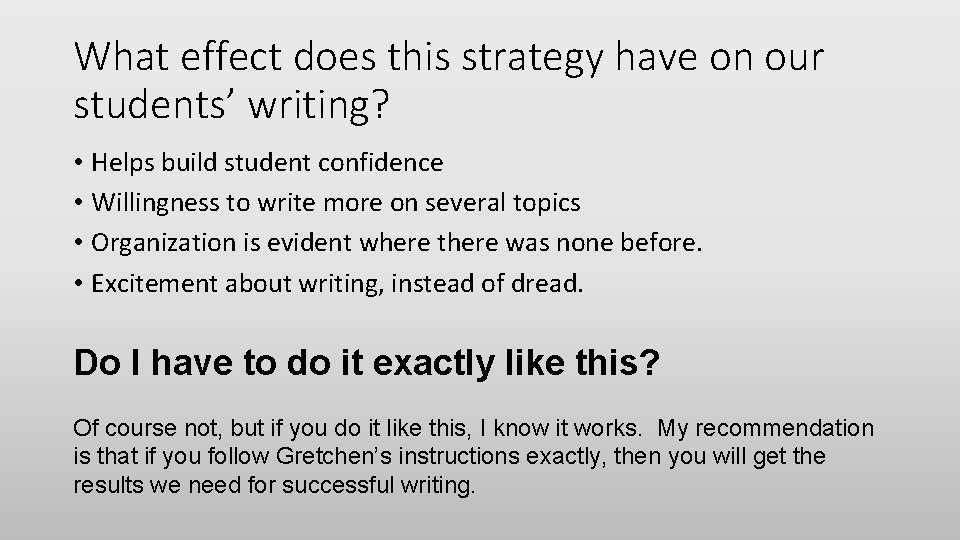What effect does this strategy have on our students' writing? • Helps build student