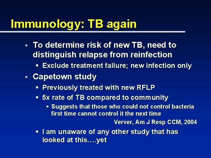 Immunology: TB again § To determine risk of new TB, need to distinguish relapse